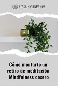 Cómo montarte un retiro de meditación Mindfulness casero